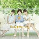Early Morning/少しずつ 少しずつ(DVD付)