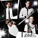 Lead/NOW OR NEVER(初回限定盤A)(DVD付)