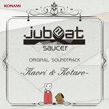 jubeat saucer ORIGINAL SOUNDTRACK?Kaori&Kotaro?[jubeat saucer ORIGINAL SOUNDTRACK−Kaori&Kotaro−]