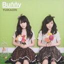 ゆいかおり/Bunny(Blu−ray Disc付)