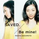 坂本真綾/SAVED./Be mine!(いなり盤)(初回限定盤)