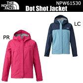 【即納可能】【送料無料】THE NORTH FACE ザノースフェイス ドットショットジャケット レディース ウィメンズ NPW61530