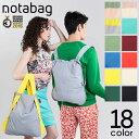 【送料無料】 notabag BAG&BACKPACK ノットアバッグ 2WAYバッグ エコバッグ 折りたたみ バックパック リュックサック 軽量 レディース ...