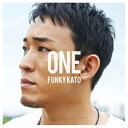 ソニーミュージック ファンキー加藤 / ONE(初回限定盤A) 【CD+DVD】 MUCD-8057/8 [MUCD8057]【1201_flash】