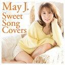 エイベックス May J. / Sweet Song Covers(DVD付) 【CD+DVD】 RZCD-86053/B [RZCD86053]