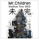 Live DVD&Blu-ray 『Mr.Children Stadium Tour 2015 未完』リリース決定!