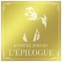 ワーナーミュージック 氷室京介 / L'EPILOGUE 【CD】 WPCL-12342/3 [WPCL12342]