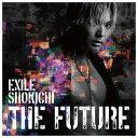 エイベックス EXILE SHOKICHI / THE FUTURE 【CD】 RZCD-86090 RZCD86090 【WMFS】