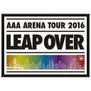 【送料無料】エイベックス AAA ARENA TOUR 2016 -LEAP OVER-(初回生産限定盤) 【Blu-ray】 AVXD-92382 [AVXD92382]【1021_flash】