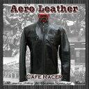 エアロレザー AERO LEATHER レザージャケット 革ジャン 革 メンズ シングルライダースジャケット HEAVY HORSEHIDE [送料無料] [CAFE RACER]