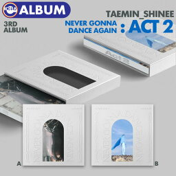 【 バージョン選択 / 初回限定ポスター(丸めて)付 】【 テミン 正規3集 アルバム NEVER GONNA DANCE AGAIN ___ ACT 2 】【即日発送】 SHINee TAEMIN シャイニー ソロ ALBUM CD 必ず、韓国チャート反映