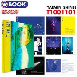 【 写真集 / PHOTOBOOK 】【 TAEMIN 2nd CONCERT [ T1001101 ] 】【即日発送】 SHINee シャイニー テミン コンサート ソロコン ライブ フォトブック