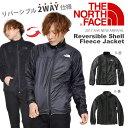 ┴ў╬┴╠╡╬┴ 2Way е╕еуе▒е├е╚ THE NORTH FACE е╢бже╬б╝е╣е╒езеде╣ Reversible Shell Fleece Jacket еъе╨б╝е╖е╓еы е╖езеы е╒еъб╝е╣ е╕еуе▒е├е╚ е╩едеэеєе╕еуе▒е├е╚ есеєе║ 2017╜й┼▀┐╖║ю