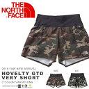新生活セール 送料無料 ランニング パンツ THE NORTH FACE ザ・ノースフェイス メンズ Novelty GTD Very Short ノベルティ ...