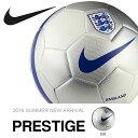 サッカーボール ナイキ NIKE プレステージ フランス ブラジル イングランド 5号 サッカー ボール フットボール PRESTIGE 2016新作 SC28..