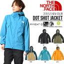 ザ・ノースフェイス THE NORTH FACE DOT SHOT JACKET ドットショット ジャケット メンズ アウトドア 登山 トレッキング ハイキング...