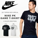 半袖 Tシャツ ナイキ NIKE メンズ PK ゲーム Tシャツ プリント スポーツ カジュアル スポカジ 2017春新作