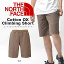 送料無料 現品限り ザ・ノースフェイス THE NORTH FACE Cotton OX Climbing Short コットン オックス クライミング ショー...