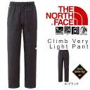 送料無料 THE NORTH FACE ザ・ノースフェイス Climb Very Light Pant 軽量 クライムベリー ライトパンツ メンズ 防水 ゴアテックス ロングパンツ np11518 アウトドア トレッキング レインパンツ テーパードシルエット