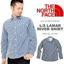 送料無料 長袖シャツ THE NORTH FACE ザ・ノースフェイス メンズ L/S Lamar River Shirt ロングスリーブ ラマーリバーシャツ 2016春夏新作 ギンガムチェック UVカット 20%off
