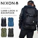送料無料 バックパック NIXON ニクソン LANDLOCK II BACKPACK メンズ レディース ランドロック リュックサック デイパック リュック カ..