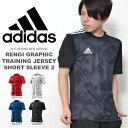 半袖 Tシャツ アディダス adidas RENGI グラフィックトレーニングジャージー 半袖2 メンズ サッカー フットボール フットサル トレーニング ウェ...
