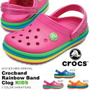 サンダル クロックス CROCS クロックバンド レインボーバンド クロッグ キッズ 子供 クロッグサンダル シューズ 靴 Crocband 日本正規品 205205 2018春夏新作
