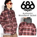 【得割40】 ラスト1点!! 送料無料 スノーボードウェア 686 SIX EIGHT SIX シックスエイトシックス Authentic Woodland Jacket メンズ ジャケット スノボ スノーボード スノーウェア L4W112