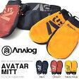 手袋 グローブ アナログ ANALOG AVATAR MITT メンズ ミトン スノボ スノーボード スキー SNOWBOARD 20%OFF