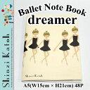 [ks-nb-10003] バレエ ノート ドリーマー dreamer / ballet A5 size notebook / Shinzi Katoh シンジ...