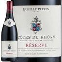 ワイン 赤ワイン 2016年 コート デュ ローヌ レゼルヴ / ファミーユ ペラン フランス ローヌ 750ml
