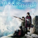 M.S.S Project/M.S.S.Phantasia 【CD】