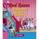 Red Velvet/Red Room Red Velvet First Concert IN JAPAN 【Blu-ray】