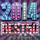 舞蹈音乐 - DJ GETFUNKY/2014 BEST 50 mixed by DJ GETFUNKY 【CD】