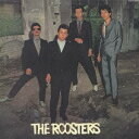 THE ROOSTERS/ルースターズ 【CD】