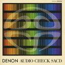 (趣味/教養)/DENON オーディオ チェックSACD 【CD】