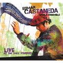 爵士 - エドマール・カスタネーダ・ワールド・アンサンブル/ライヴ・アット・ザ・ジャズ・スタンダード 【CD】