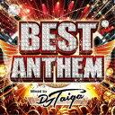 其它 - DJ TAIGA/BEST ANTHEM Mixed by DJ TAIGA 【CD】