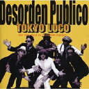 デスオルデン・プブリコ/Tokyo Loco…the very best of Desorden Publico 【CD】