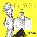 ハジ→/for YOU。(初回限定) 【CD+DVD】...