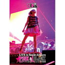LiSA/LiVE is Smile Always 〜PiNK&BLACK〜 in 日本武道館 「いちごドーナツ」 2015/01/10(sat)