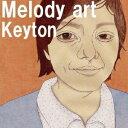 CD - keyton/Melody art 【CD】