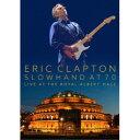 エリック・クラプトン/スローハンド・アット・70 - エリック・クラプトン・ライヴ・アット・ザ・ロイヤル・アルバート・ホール (初回限定) 【Blu-ray】