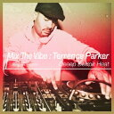 Techno, Remix, House - テレンス・パーカー/Mix The Vibe -Deeep Detroit Heat- 【CD】