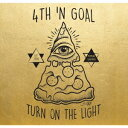 フォースンゴール/Turn On The Light 【CD】