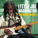 Blues - リトル・ジョー・ワシントン/ザ・ブルース・リアリティ 【CD】