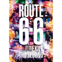 EXILE THE SECOND/EXILE THE SECOND LIVE TOUR 2017-2018 ROUTE 6 6《通常版》 【DVD】