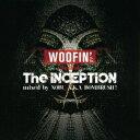 其它 - NOBU aka BOMBRUSH!/WOOFIN' Presents The INCEPTION mixed by NOBU A.K.A BOMBRUSH! 【CD】