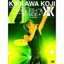 【送料無料】吉川晃司/KIKKAWA KOJI 30th Anniversary Live SINGLES+ & Birthday Night B-SIDE+ 3DAYS武道館 (初回限定) 【DVD】