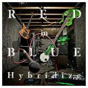 RED in BLUE/Hybridize 【CD】